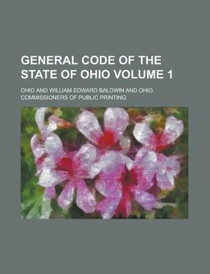 General Code of the State of Ohio Volume 1