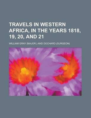 Travels in Western Africa, in the Years 1818, 19, 20, and 21