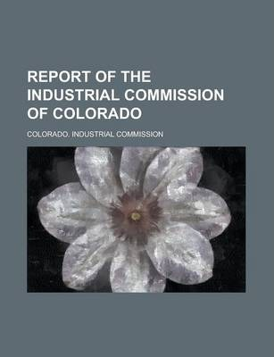Report of the Industrial Commission of Colorado