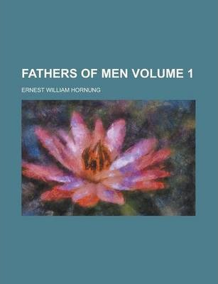Fathers of Men Volume 1