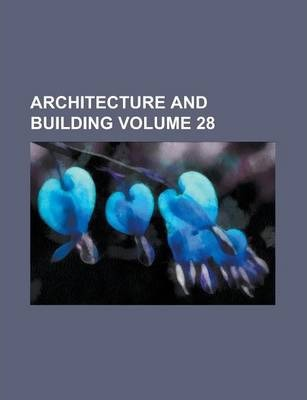 Architecture and Building Volume 28