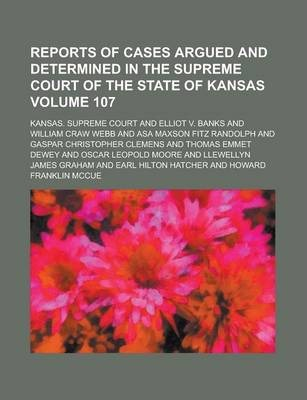 Reports of Cases Argued and Determined in the Supreme Court of the State of Kansas Volume 107