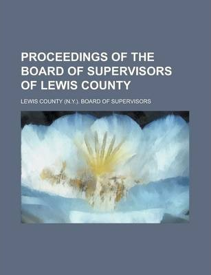 Proceedings of the Board of Supervisors of Lewis County