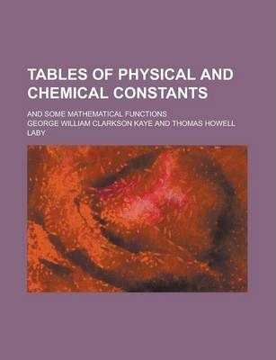 Tables of Physical and Chemical Constants; And Some Mathematical Functions