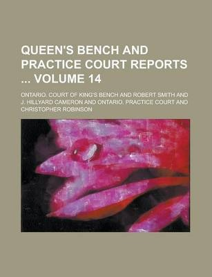 Queen's Bench and Practice Court Reports Volume 14