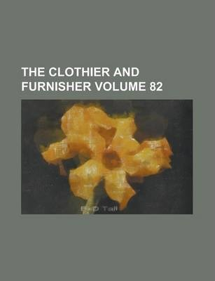 The Clothier and Furnisher Volume 82