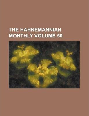 The Hahnemannian Monthly Volume 50