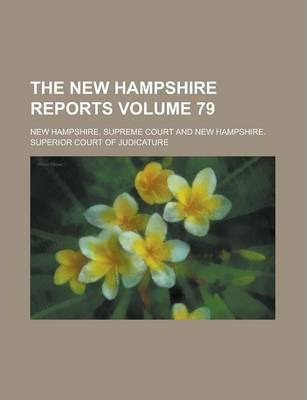 The New Hampshire Reports Volume 79