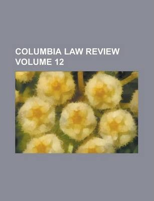 Columbia Law Review Volume 12