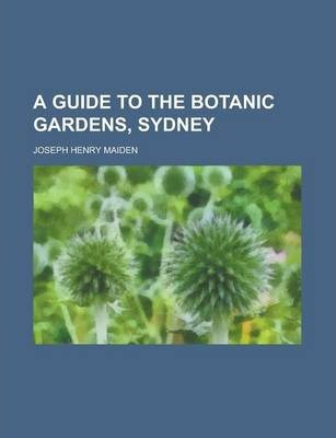 A Guide to the Botanic Gardens, Sydney