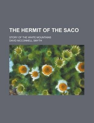 The Hermit of the Saco; Story of the White Mountains
