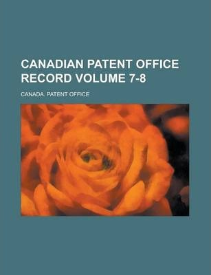 Canadian Patent Office Record Volume 7-8