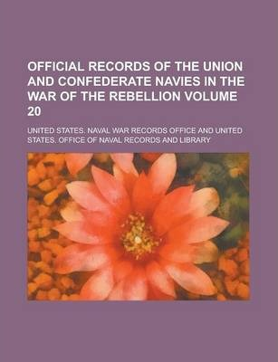 Official Records of the Union and Confederate Navies in the War of the Rebellion Volume 20