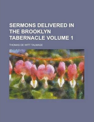 Sermons Delivered in the Brooklyn Tabernacle Volume 1