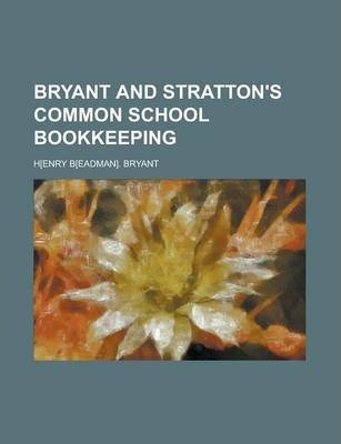 Bryant and Stratton's Common School Bookkeeping
