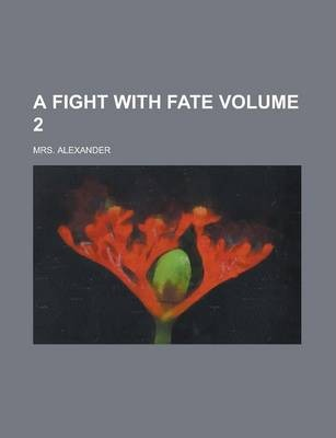 A Fight with Fate Volume 2