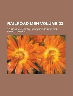 Railroad Men Volume 22