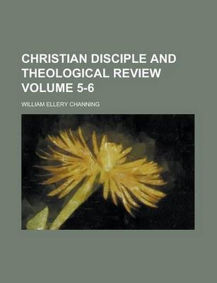 Christian Disciple and Theological Review Volume 5-6