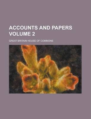 Accounts and Papers Volume 2