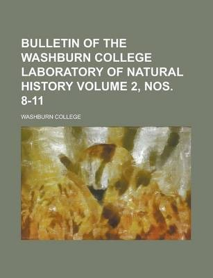 Bulletin of the Washburn College Laboratory of Natural History Volume 2, Nos. 8-11