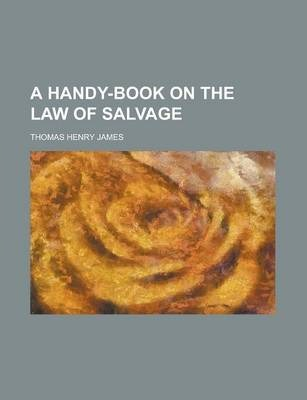 A Handy-Book on the Law of Salvage