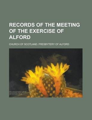 Records of the Meeting of the Exercise of Alford