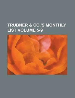 Trubner & Co.'s Monthly List Volume 5-9