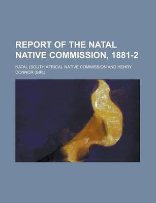 Report of the Natal Native Commission, 1881-2