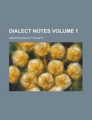 Dialect Notes Volume 1