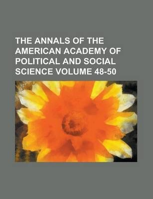 The Annals of the American Academy of Political and Social Science Volume 48-50