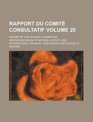 Rapport Du Comite Consultatif; Report of the Advisory Committee Volume 20