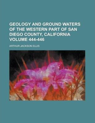 Geology and Ground Waters of the Western Part of San Diego County, California Volume 444-446