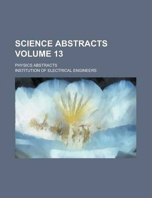 Science Abstracts; Physics Abstracts Volume 13
