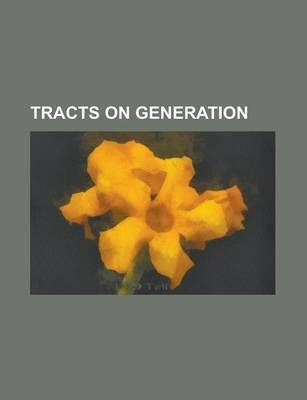 Tracts on Generation