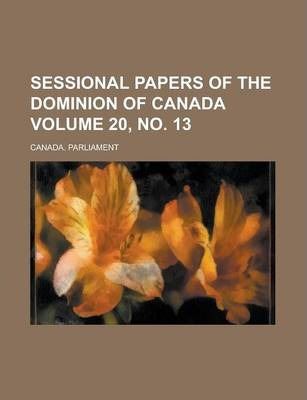 Sessional Papers of the Dominion of Canada Volume 20, No. 13