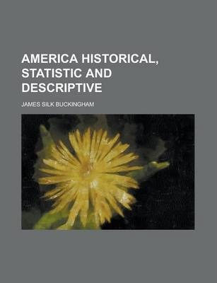America Historical, Statistic and Descriptive