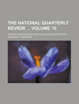 The National Quarterly Review Volume 16