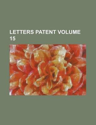 Letters Patent Volume 15