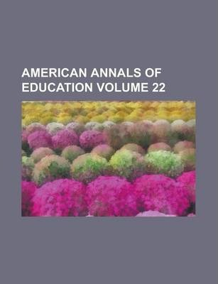American Annals of Education Volume 22