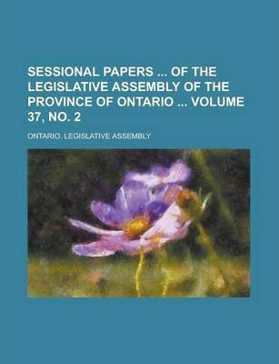 Sessional Papers of the Legislative Assembly of the Province of Ontario Volume 37, No. 2