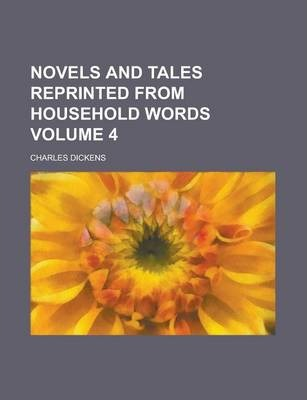 Novels and Tales Reprinted from Household Words Volume 4
