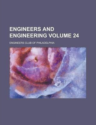 Engineers and Engineering Volume 24