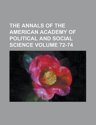 The Annals of the American Academy of Political and Social Science Volume 72-74