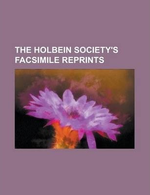 The Holbein Society's Facsimile Reprints