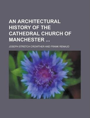 An Architectural History of the Cathedral Church of Manchester
