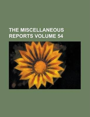 The Miscellaneous Reports Volume 54