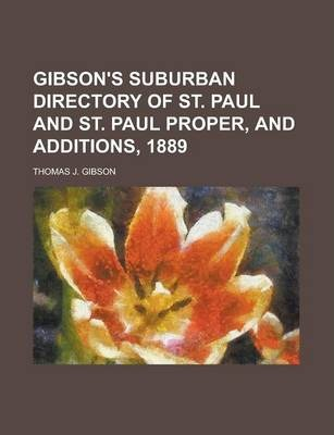 Gibson's Suburban Directory of St. Paul and St. Paul Proper, and Additions, 1889