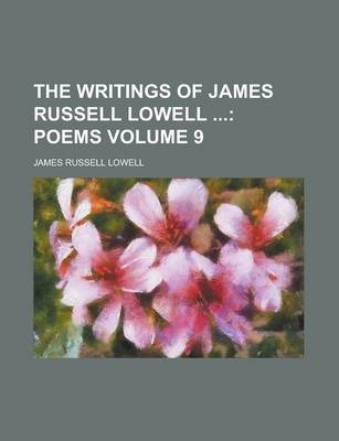 The Writings of James Russell Lowell Volume 9
