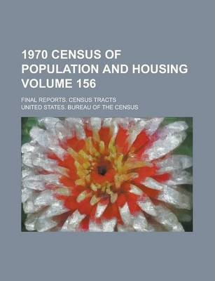 1970 Census of Population and Housing; Final Reports. Census Tracts Volume 156