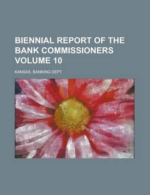 Biennial Report of the Bank Commissioners Volume 10